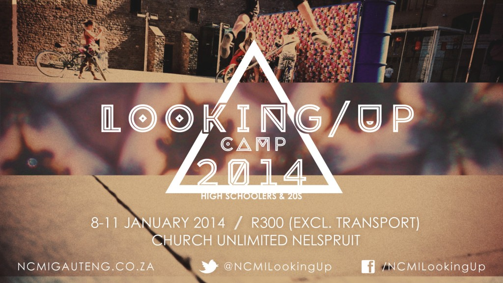 Looking Up Camp 2014 @ Church Unlimited | Nelspruit | Mpumalanga | South Africa